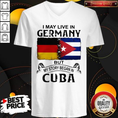 I May Live In Germany But My Story Began In Cuba Flag V-neck