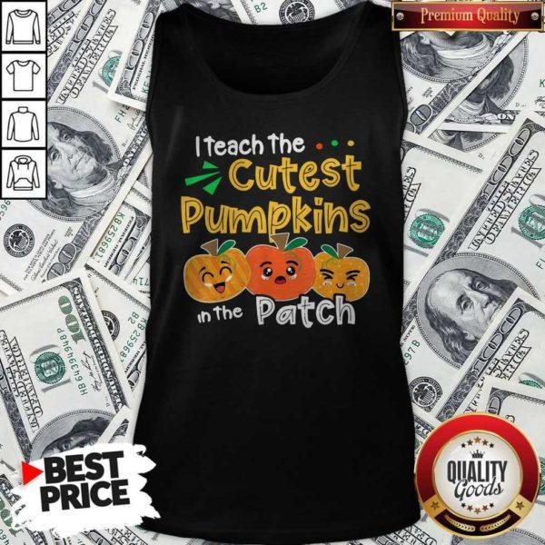 I Teach The Cutest Pumpkins In TheI Teach The Cutest Pumpkins In The Patch Teacher Halloween Tank Top Patch Teacher Halloween Tank Top