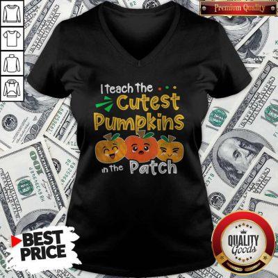 I Teach The Cutest Pumpkins In TheI Teach The Cutest Pumpkins In The Patch Teacher Halloween V-neck Patch Teacher Halloween V-neck