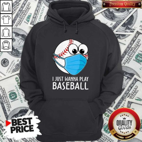 Love I Just Wanna Play Baseball Hoodie