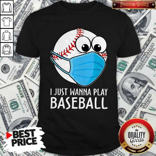 Love I Just Wanna Play Baseball Shirt