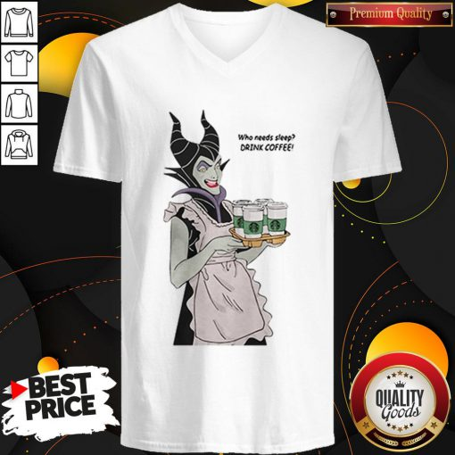 Maleficent Who Needs Sleep Drink Coffee V-neckMaleficent Who Needs Sleep Drink Coffee V-neck