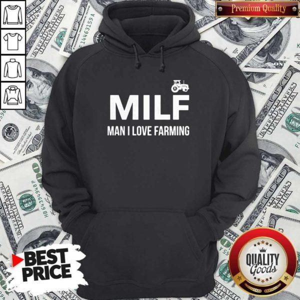 Milf Man I Love Farming Hoodie
