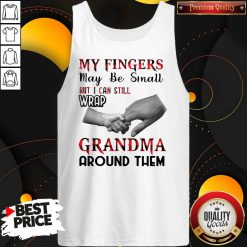 My Fingers May Be Small But I Can Still Wrap Grandma Around Them Caro Tank TopMy Fingers May Be Small But I Can Still Wrap Grandma Around Them Caro Tank Top