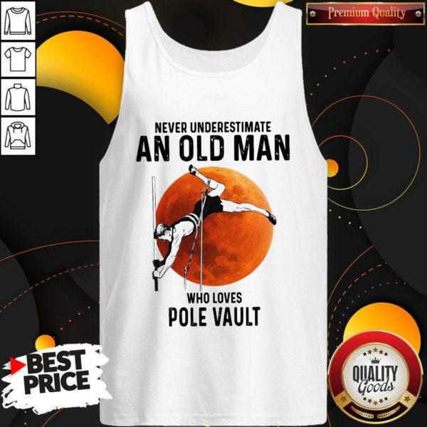Never Underestimate An Old Man Who Loves Pole Vault Tank Top