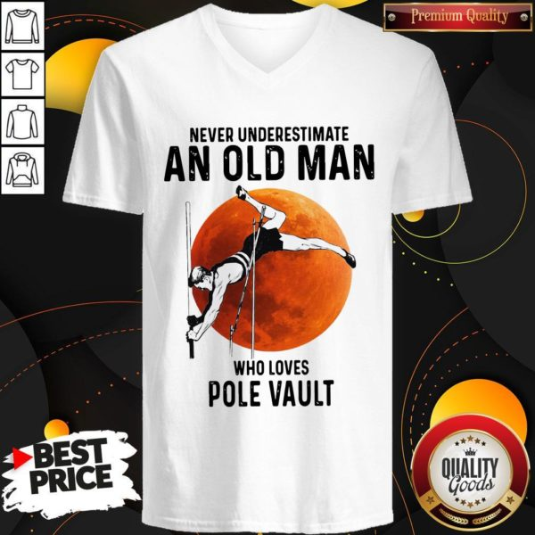 Never Underestimate An Old Man Who Loves Pole Vault V-neck