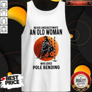 Never Underestimate An Old Woman Who Loves Pole Bending Tank Top