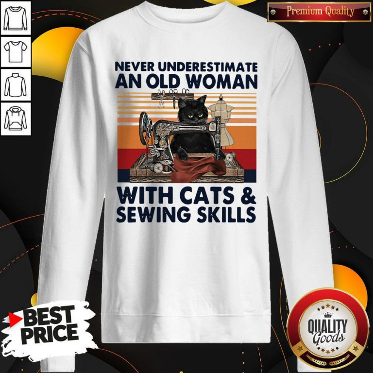 Never Underestimate An Old Woman With Cats And Sewing Skills Sweatshirt