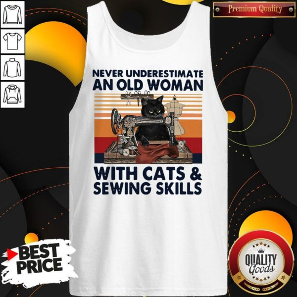 Never Underestimate An Old Woman With Cats And Sewing Skills Tank Top