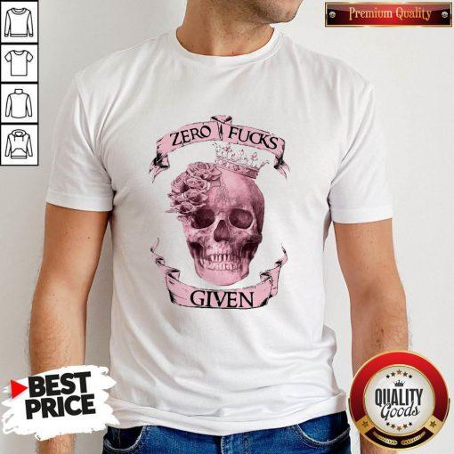 Nice Skull Queen Zero Fucks Given Shirt