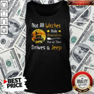 Not All Witches Ride Broomsticks One Of Them Drives A Jeep Halloween Tank Top