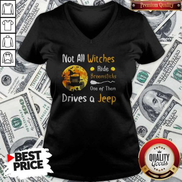 Not All Witches Ride Broomsticks One Of Them Drives A Jeep Halloween V-neck