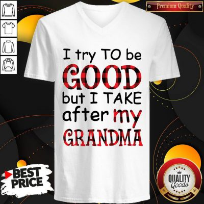 Official I Try To Be Good But I Take After My Grandma V-neck