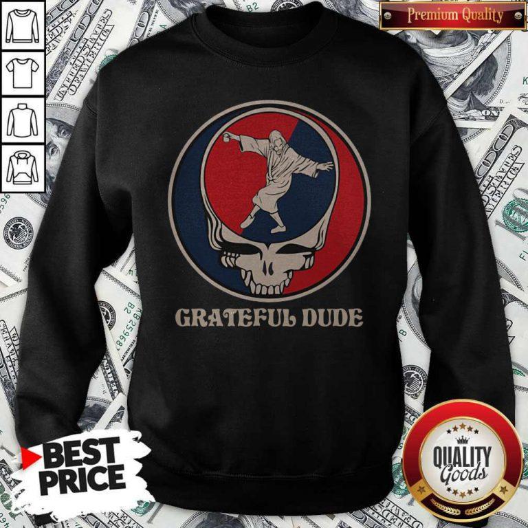 Official Jesus Dance Grateful Dude Funny Sweatshirt