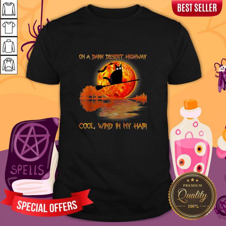 On A Dark Desert Highway Black Cat Witch Halloween Shirt