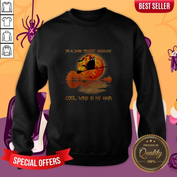 On A Dark Desert Highway Black Cat Witch Halloween Sweatshirt