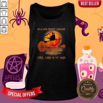 On A Dark Desert Highway Black Cat Witch Halloween Tank Top