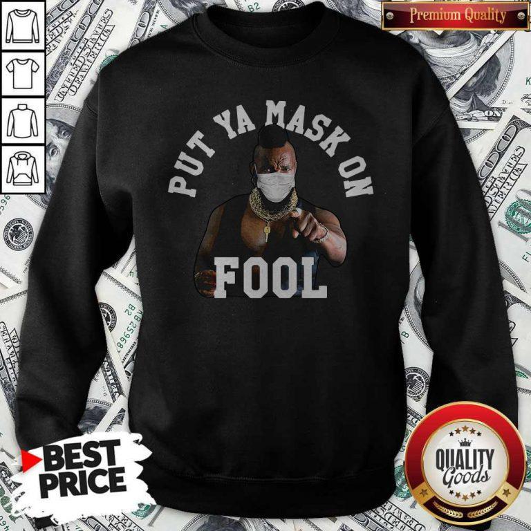Put Ya Mask On Fool Mr Sweatshirt