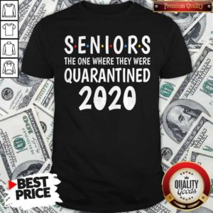 Seniors The One Where They Were Quarantined 2020 ShirtSeniors The One Where They Were Quarantined 2020 Shirt