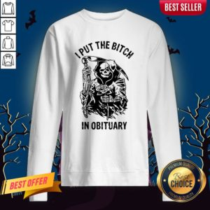Skeleton I Put The Bitch In Obituary Sweatshirt