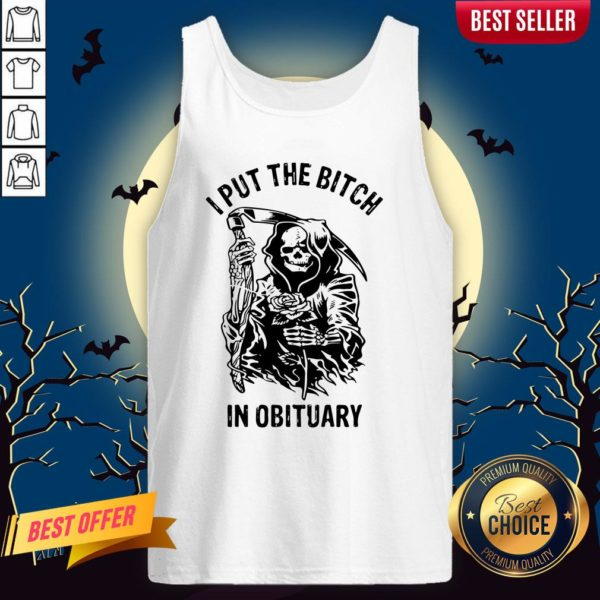 Skeleton I Put The Bitch In Obituary Tank Top