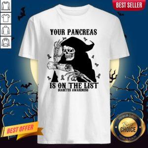 Skeleton Your Pancreas Is On The List Diabetes Awareness Shirt