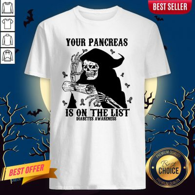 Skeleton Your Pancreas Is On The List Diabetes Awareness Shirt