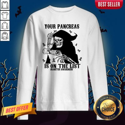 Skeleton Your Pancreas Is On The List Diabetes Awareness Sweatshirt