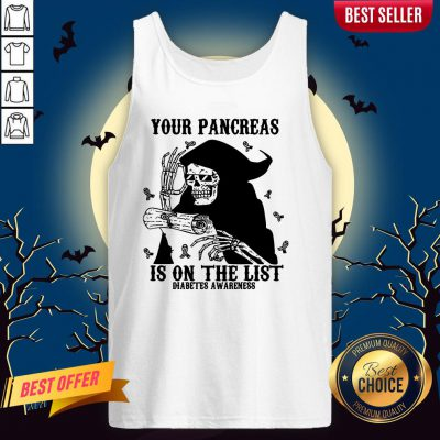 Skeleton Your Pancreas Is On The List Diabetes Awareness Tank TopSkeleton Your Pancreas Is On The List Diabetes Awareness Tank Top
