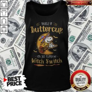 Snoopy Buckle Up Buttercup You Just Flipped My Witch Switch Tank Top