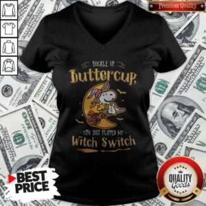 Snoopy Buckle Up Buttercup You Just Flipped My Witch Switch V-neck
