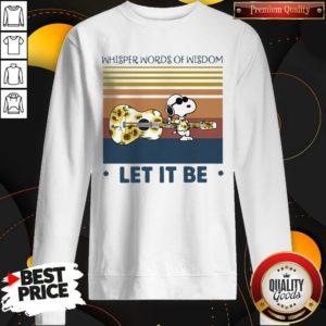 Snoopy Whisper Words Of Wisdom Let It Be Vintage Sweatshirt