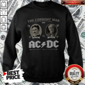 The Current War The Tale Of Early Tech Rivalry Nikola Thomas Edison Ac Dc Sweatshirt