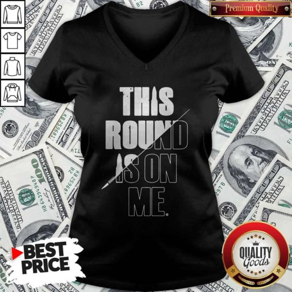 Top This Round Is On Me V-neck