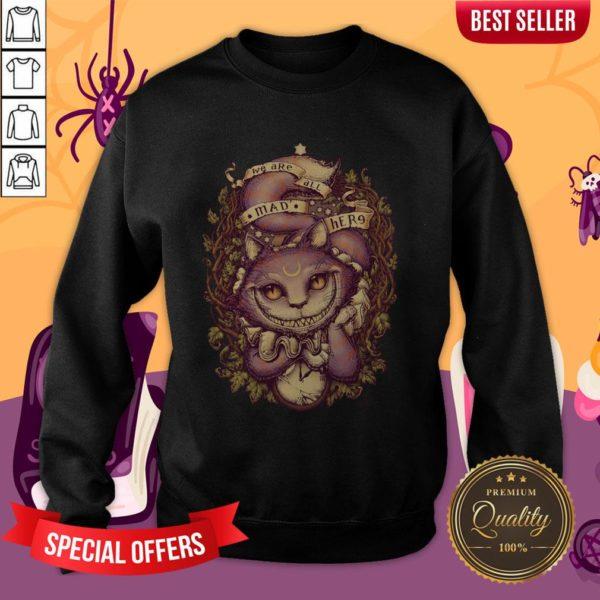 We Are All MAD Here Cheshire Cat Halloween Sweatshirt