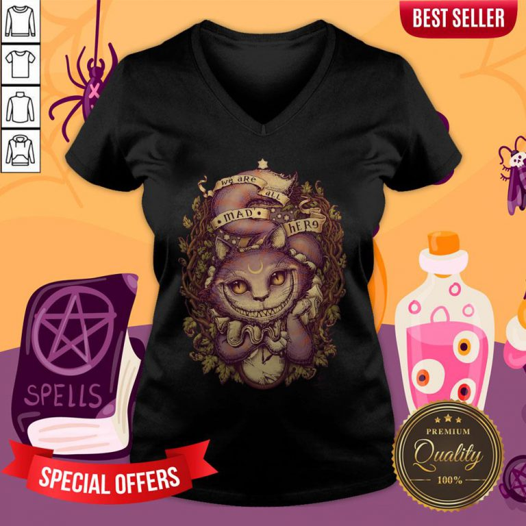 We Are All MAD Here Cheshire Cat Halloween V-neck