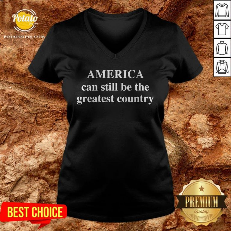 America Can Still Be The Greatest Country V-neck - Design By Waretees.com
