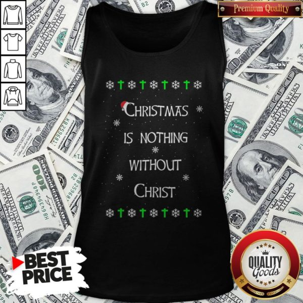 Christmas Is Nothing Without Christ Tank Top - Design By Waretees.com