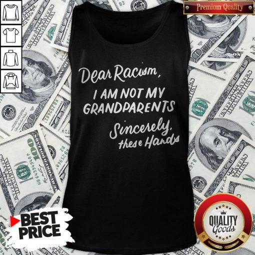 Dear Racism I Am Not My Grandparents Black History Month Premium Tank Top - Design By Waretees.com