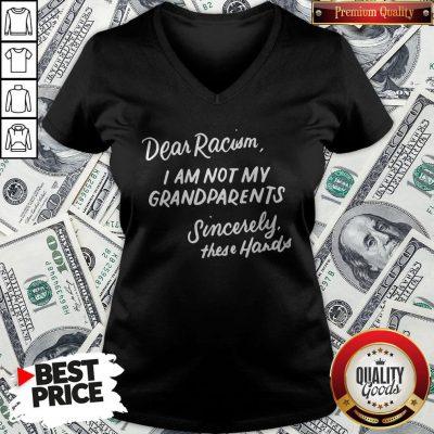 Dear Racism I Am Not My Grandparents Black History Month Premium V-neck - Design By Waretees.com