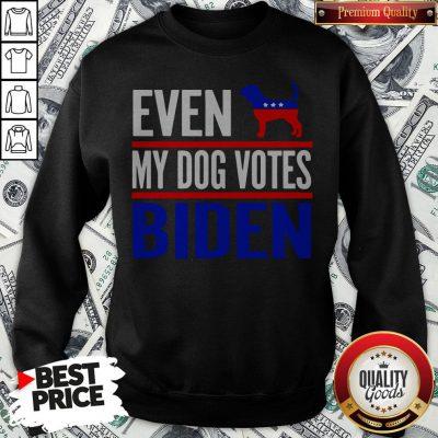 Even My Beagle Dog Votes Biden Democrat Election Sweatshirt - Design By Waretees.com