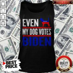 Even My Beagle Dog Votes Biden Democrat Election Tank Top - Design By Waretees.com
