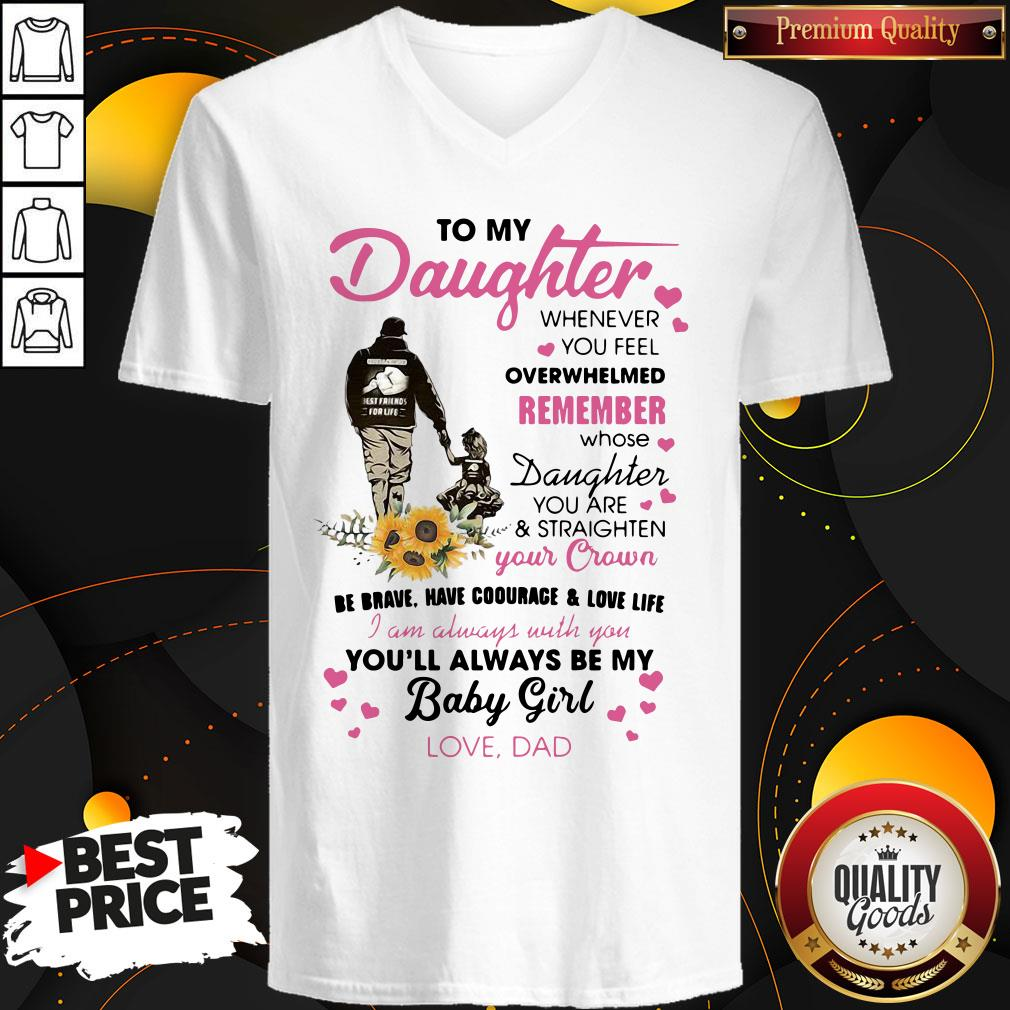 Fathers Day To My Daughter Whenever You Feel Overwhelmed Remember Whose V-neck - Design By Waretees.com