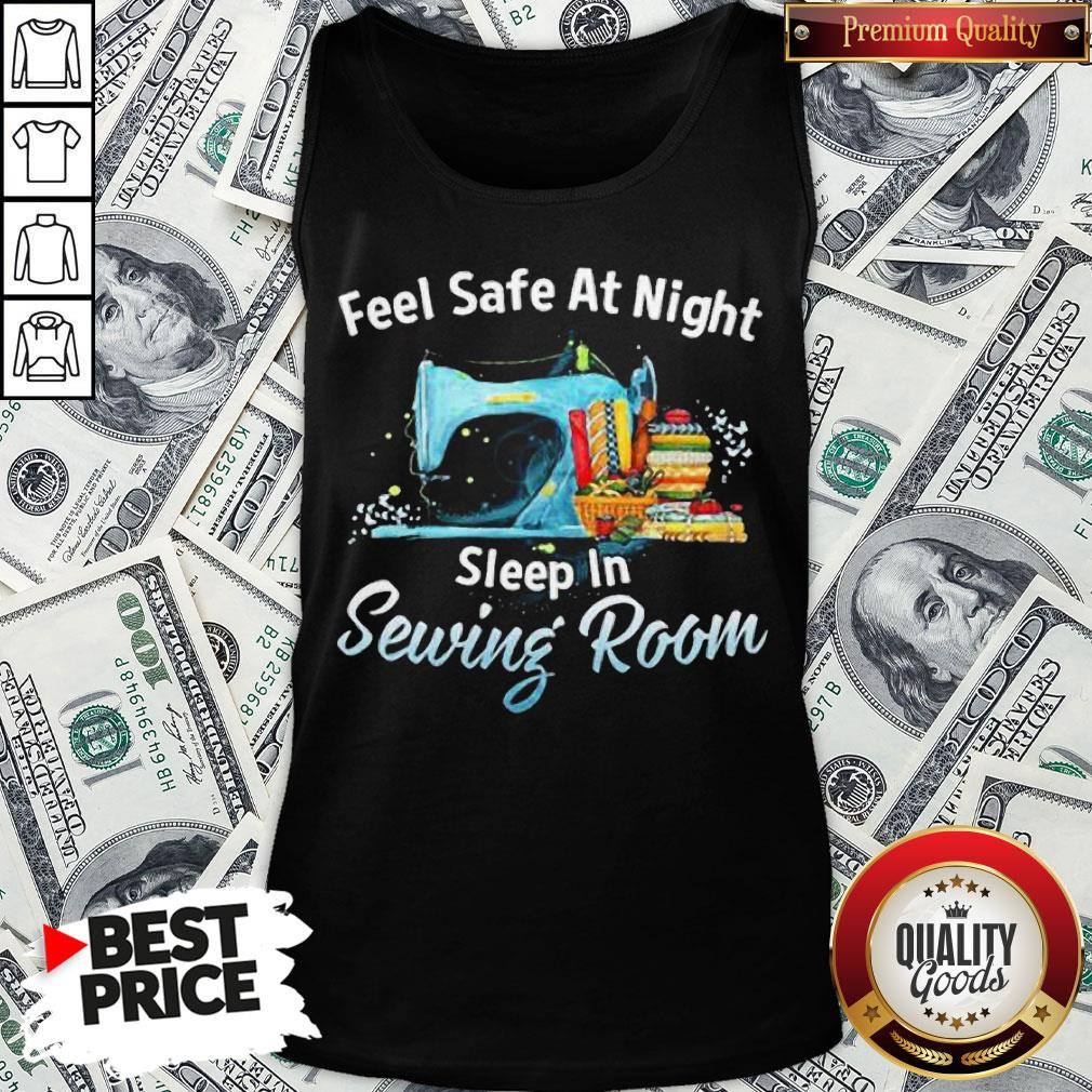 Feel Safe At Night Sleep In Sewing Room Tank Top - Design By Waretees.com