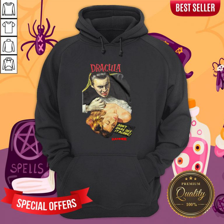 Funny Hammer Horror Dracula Don't Dare See It Alone Hoodie - Design By Waretees.com