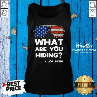 Funny What Are You Hiding – Presidential Debate 2020 Joe Biden Tank Top Design By Waretees.com