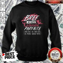 Good Bref Je Suis La Femme Parfaite Sweatshirt - Design By Waretees.com