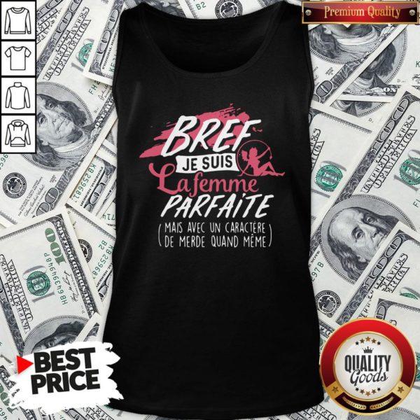 Good Bref Je Suis La Femme Parfaite Tank Top - Design By Waretees.com