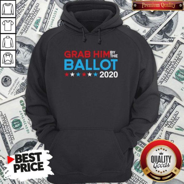 Grab Him By The Ballot Joe Biden And Kamala Harris 2020 Hoodie - Design By Waretees.com