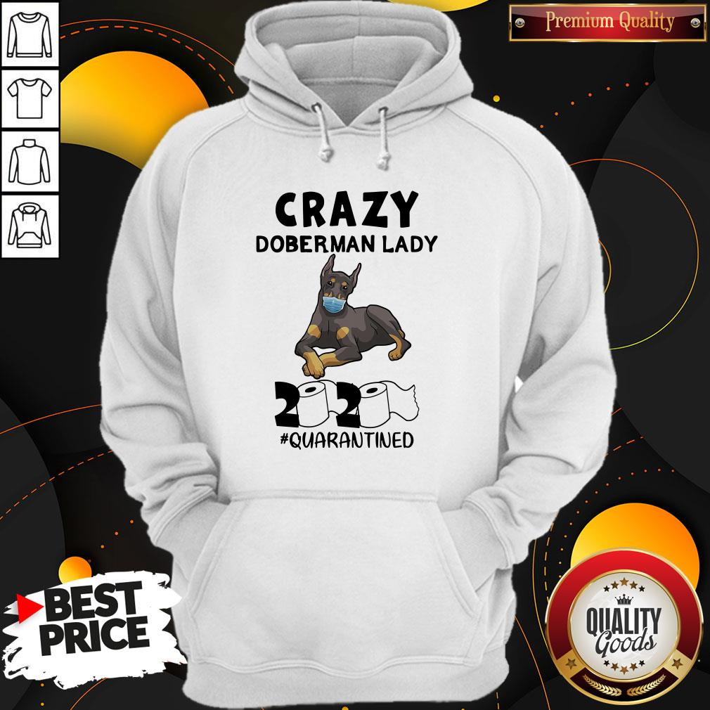 Great Crazy Doberman Lady 2020 Quarantined Hoodie - Design By Waretees.com